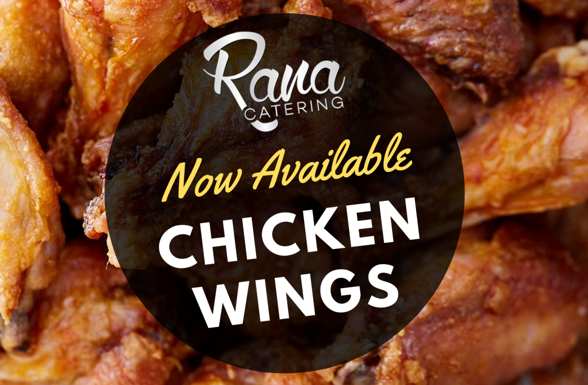 Now Available – Chicken Wings at Rana Catering